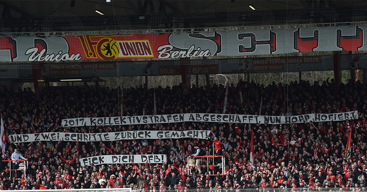Erstes Transparent von Union gegen Wolfsburg: 2017, Kollektivstrafen abgeschafft. Nun Hopp hofiert und zwei Schritte zurück gemacht! Fick dich, DFB!
